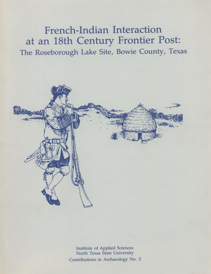 First page of: French-Indian Interaction at an 18th Century Frontier Post: The Roseborough Lake Site, Bowie County, Texas, a report available in the The Portal to Texas History